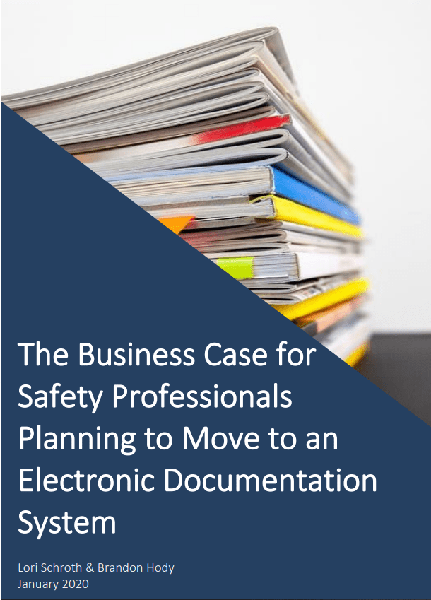 The Business Case For Safety Professionals Planning To Move To An Electronic Documentation System